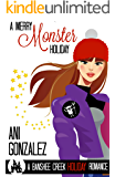 A Merry Monster Holiday: A Holiday Paranormal Romantic Comedy (Banshee Creek Book 3)