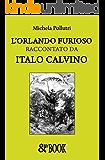 L'Orlando Furioso raccontato da Italo Calvino (Saggistica)