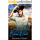 My Cowboy Single Dad Blind Date (Billionaire Ranch Brothers Book 3)