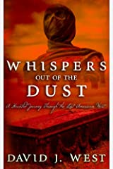 Whispers Out Of The Dust: A Haunted Journey Through The Lost American West (Dark Trails Saga) Kindle Edition