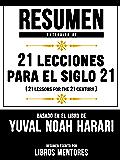 Resumen Extendido De 21 Lecciones Para El Siglo 21 (21 Lessons For The 21 Century) – Basado En El Libro De Yuval Noah Harari