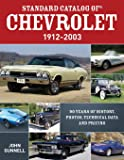 Standard Catalog of Chevrolet, 1912-2003: 90 Years of History, Photos, Technical Data and Pricing