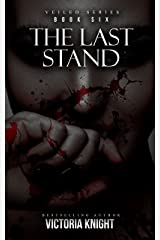 The Last Stand: A Paranormal Vampire Romance Thriller (Veiled Series Book 6) Kindle Edition