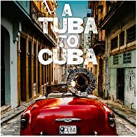 A Tuba To Cuba Original Soundtrack Preservation Hall Jazz Band Latest New Songs Download