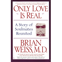 Only Love is Real: A Story of Soulmates Reunited (English Edition)