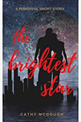 The Brightest Star - A Short Story Kindle Edition