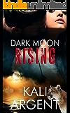Dark Moon Rising (The Revenant Book 2)