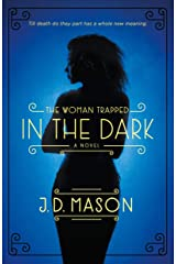 The Woman Trapped in the Dark: A Novel (Blink, Texas Trilogy Book 3) Kindle Edition