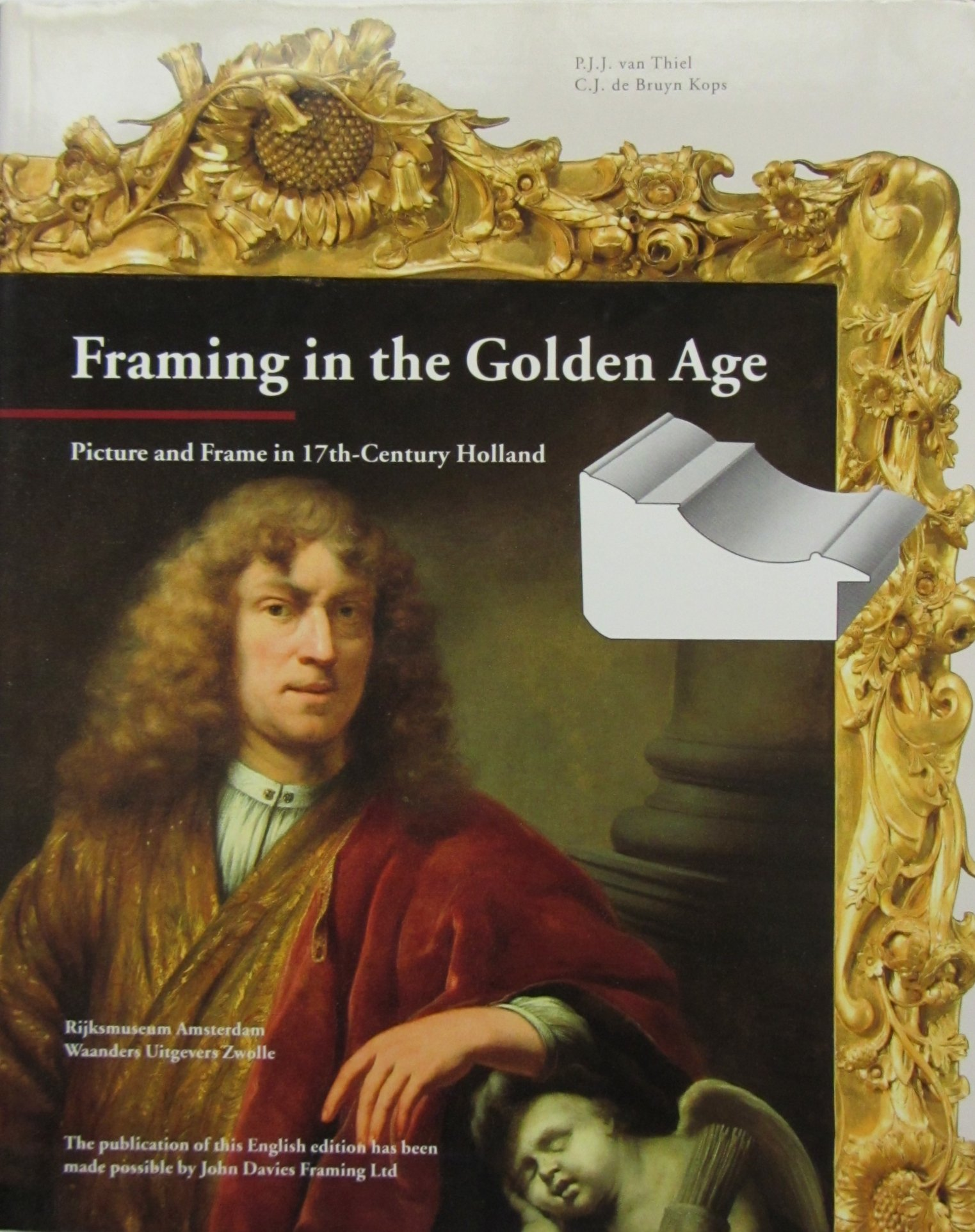 Framing in the Golden Age: Picture and Frame in 17Th-Century Holland ...