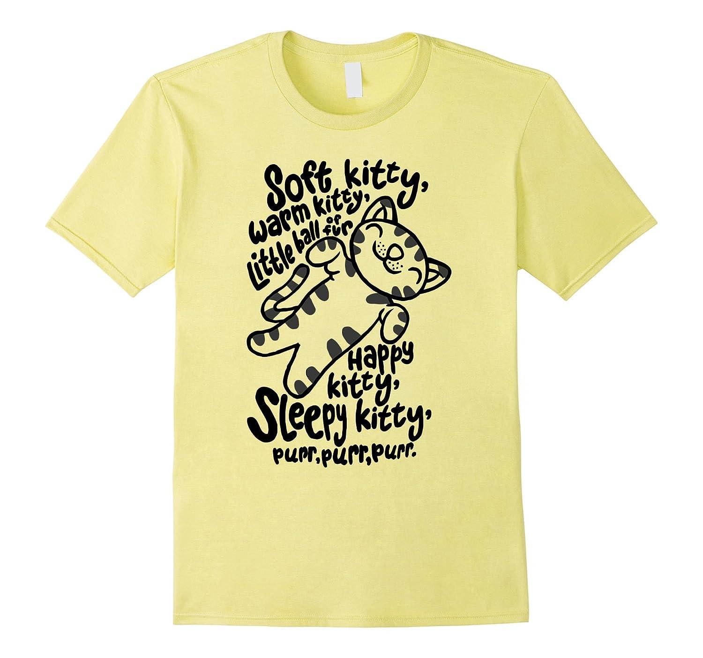 Soft Kitty - Warm Kitty - Happy Kitty - Sleepy Kitty T-Shirt-Art