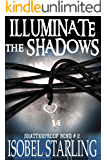 Illuminate the Shadows (Shatterproof Bond Book 2)