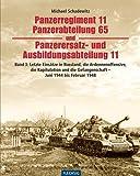 Panzerregiment 11, Panzerabteilung 65 und Panzerersatz- und Ausbildungsabteilung 11 - Teil 3: Letzte Einsätze in Russland, die Ardennenoffensive, die ... 1948 (Flechsig - Geschichte/Zeitgeschichte)