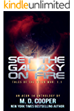 Set the Galaxy on Fire: An Aeon 14 Anthology (Tales of the Orion War)