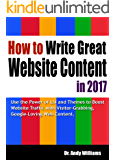 How to Write Great Website Content in 2017 (Webmaster Series Book 3)