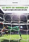 Le reti di Wembley