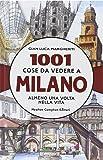 1001 cose da vedere a Milano almeno una volta nella vita
