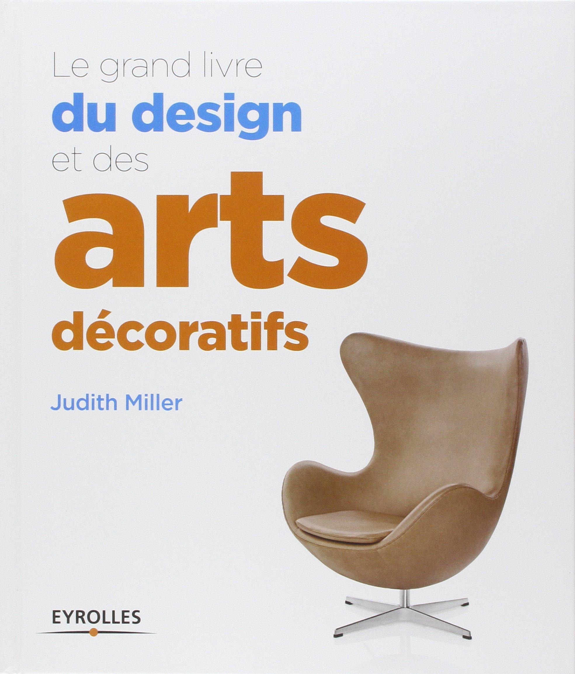 """Résultat de recherche d'images pour """"Le grand livre du design et des arts décoratifs de Judith Miller"""""""