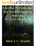 Ivan the Purrable and the Twelfth Dancing Princess: An Alexi's Tale Novella