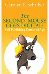 The Second Mouse Goes Digital: Self-Publishing Comes of Age Kindle Edition