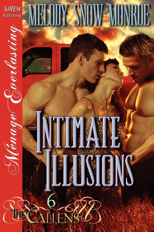 Read Online Intimate Illusions [The Callens 6] (Siren Publishing Menage Everlasting) ebook