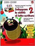 Sviluppare le abilità di letto-scrittura (Kit). Attività per il recupero delle difficoltà fonetiche e ortografiche. Con CD-ROM: 2