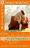 Hope Happens (Clearwater Crossing Book 12)