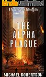 The Alpha Plague: A Post-Apocalyptic Action Thriller (English Edition)