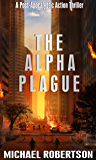 The Alpha Plague: A Post-Apocalyptic Action Thriller (English Edition)