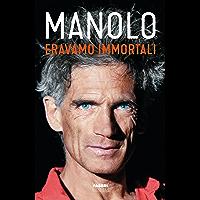 Eravamo immortali (Italian Edition)