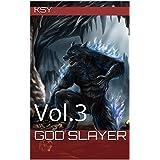 God Slayer: Vol.3