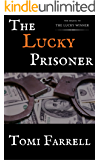 The Lucky Prisoner (The Lucky Series Book 2)