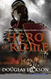Hero of Rome: (Gaius Valerius Verrens 1): An action-packed and riveting novel of Roman adventure…