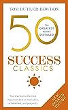 50 Success Classics: Winning Wisdom For Work & Life From 50 Landmark Books (The 50 Classics)