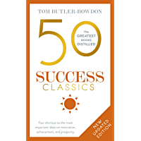 50 Success Classics: Winning Wisdom For Work & Life From 50 Landmark Books (The 50 Classics)