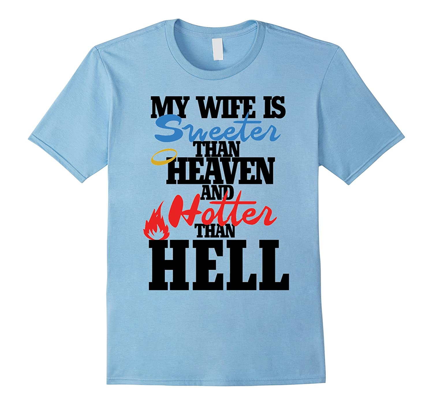 My wife is sweeter than heaven and hotter than hell tshirt-Art