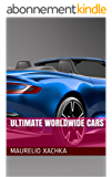 Ultimate worldwide cars (English Edition)