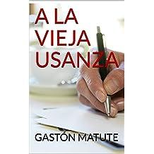 A LA VIEJA USANZA (Spanish Edition) May 23, 2018