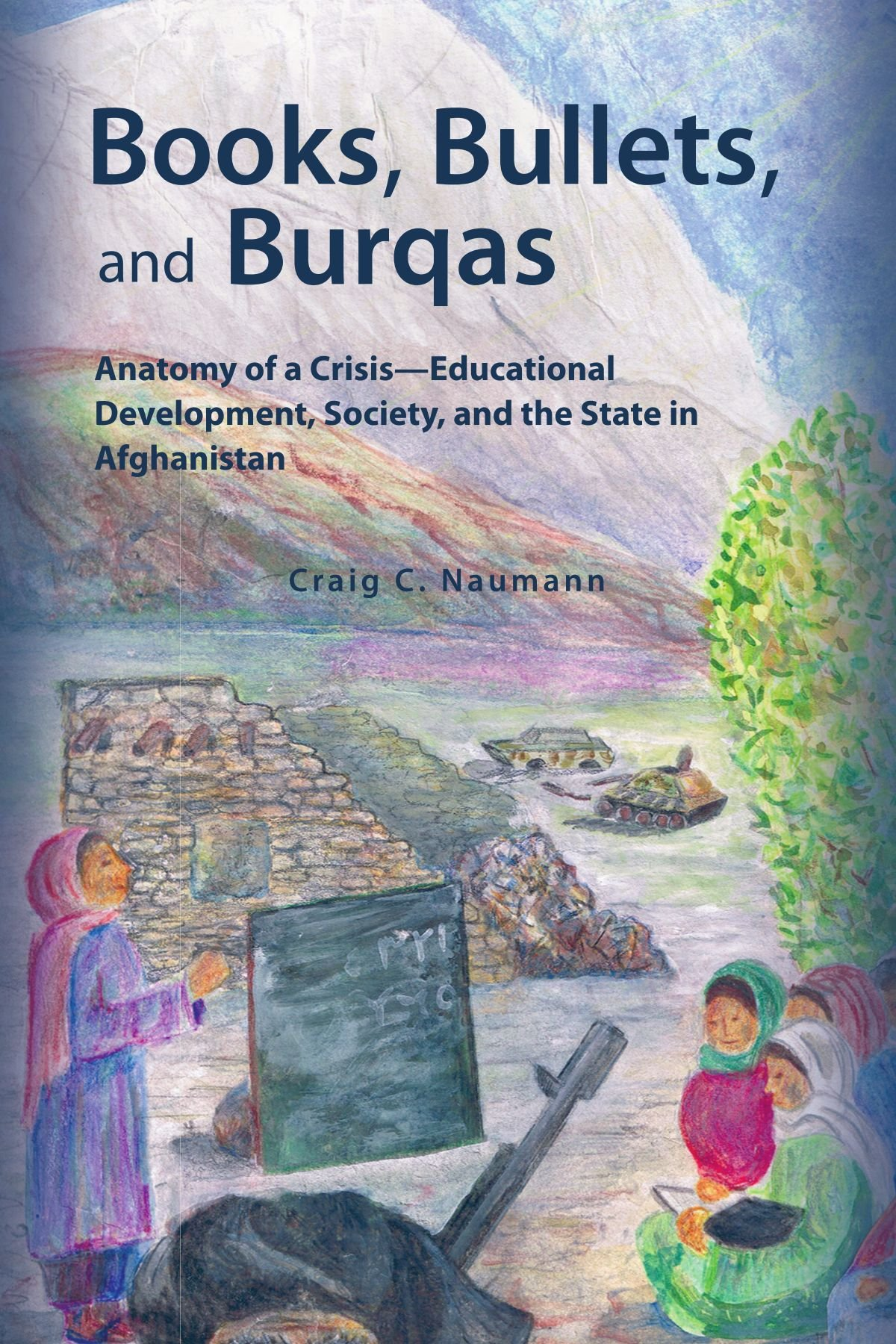Books, Bullets, and Burqas: Anatomy of a Crisis-Educational ...