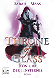 Throne of Glass 4 - Königin der Finsternis: Roman (German Edition)