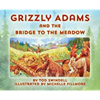 Grizzly Adams and The Bridge To The Meadow