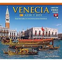 Venezia ieri e oggi. Ediz. spagnola. Con video