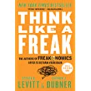 Think Like a Freak: The Authors of Freakonomics Offer to...