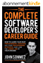 The Complete Software Developer's Career Guide: How to Learn Programming Languages Quickly, Ace Your Programming Interview, and Land Your Software Developer Dream Job (English Edition)