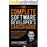 The Complete Software Developer's Career Guide: How to Learn Your Next Programming Language, Ace Your Programming Interview,