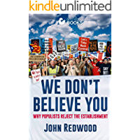 We Don't Believe You: Why Populists and the Establishment See the World Differently (Bite-Sized Public Affairs Books Book 14)