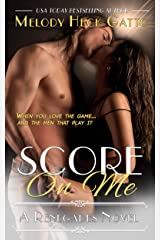 Score On Me: Renegades 1 (The Renegades Series) Kindle Edition