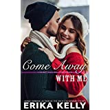 Come Away With Me: A Calamity Falls Small Town Romance Christmas Novella (A Calamity Falls Small Town Romance Novel Book 7)