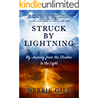 Struck by Lightning: My Journey from the Shadow to the Light
