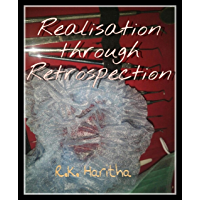 Realisation through Retrospection: A journey of a clueless high school girl to medical school (English Edition)