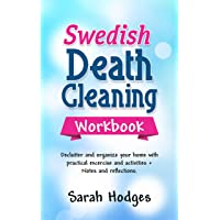 Swedish Death Cleaning Workbook: Declutter and Organize your Home with Practical Exercises and Activities + Notes and Reflections